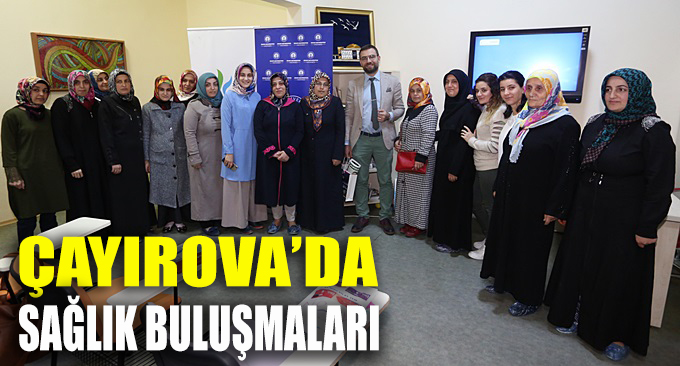 Çayırova'da sağlık buluşmaları sürüyor
