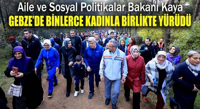 Bakan Kaya, Gebze'de anneler için yürüdü!