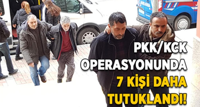 PKK/KCK operasyonunda 7 kişi daha tutuklandı!