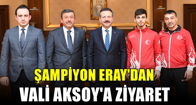 Şampiyon'dan Vali Aksoy'a ziyaret