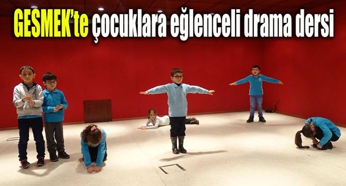 GESMEK Çocukta Eğlenceli Drama eğitimi