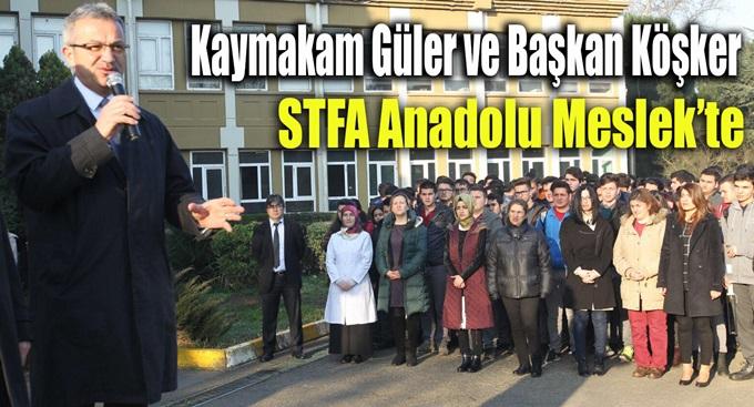 Kaymakam Güler ve Başkan Köşker STFA Anadolu Meslek'te