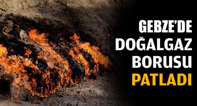 Gebze'de doğalgaz borusu patladı!