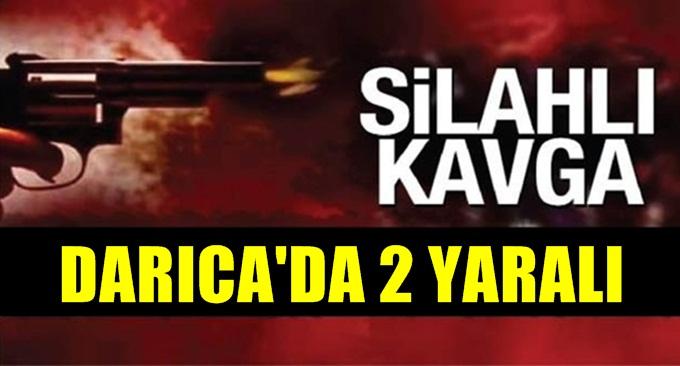 Darıca'da silahlı kavga 2 yaralı