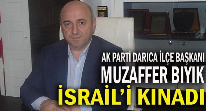Muzaffer Bıyık, İsrail'i kınadı