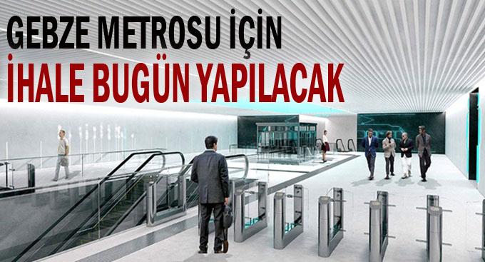 Gebze Metrosu'nun ihalesi bugün yapılacak!