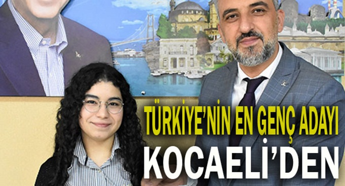 AK Parti'nin en genç adayı Kocaeli'den