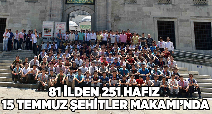 81 ilden 251 hafız 15 Temmuz Şehitler Makamı'nda