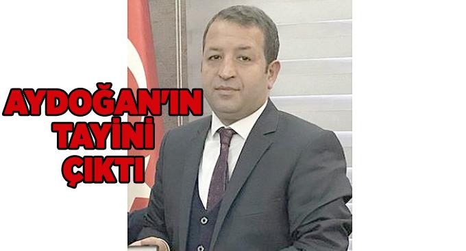 Aydoğan'ın tayini çıktı