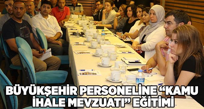 """Büyükşehir personeline """"Kamu İhale Mevzuatı"""" eğitimi"""