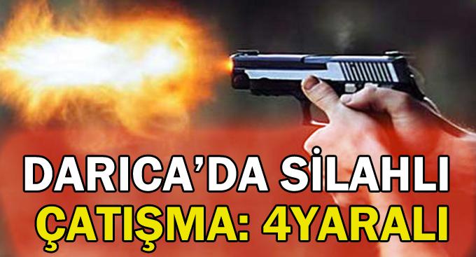 Darıca'da silahlı çatışma:4 yaralı