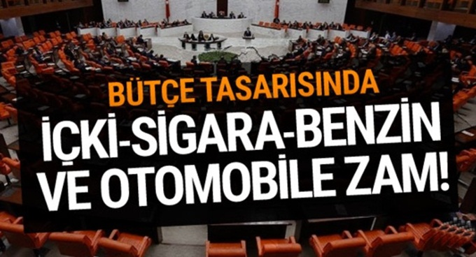 Bütçe tasarısına göre ÖTV'lere zam yağacak!