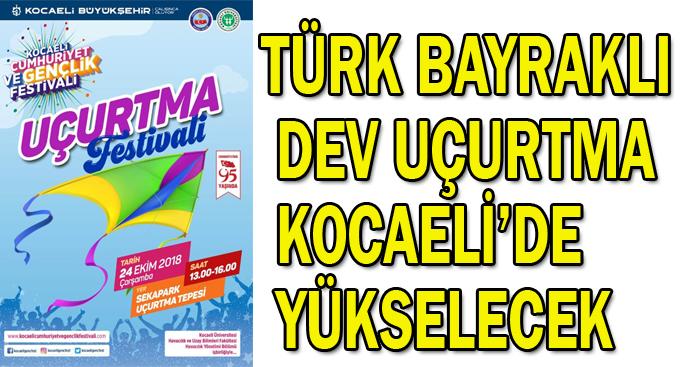 Türk bayraklı dev uçurtma Kocaeli'de yükselecek