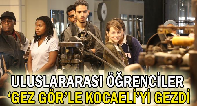 Uluslararası öğrenciler 'Gez Gör'le Kocaeli'yi gezdi