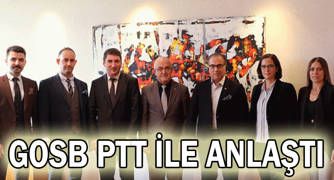 GOSB PTT ile anlaştı