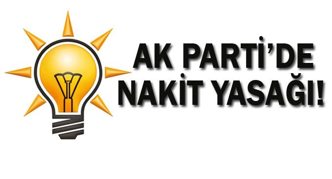 AK Parti'de nakit yasağı!