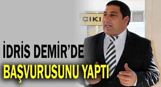 İdris Demir, Aday Adaylık Başvurusunu Yaptı!