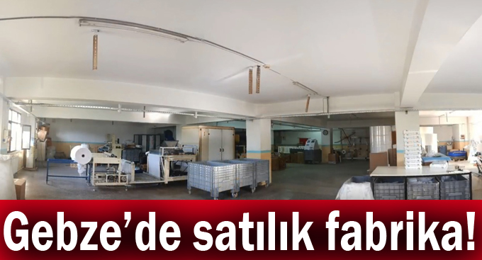 Gebze'de satılık fabrika!