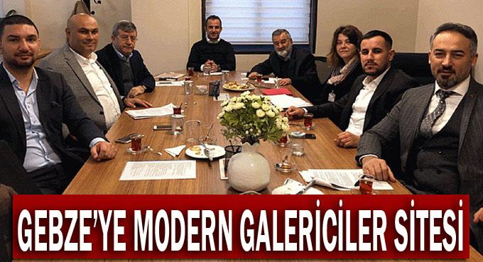 'Gebze'ye modern bir galericiler sitesi kurulacak'