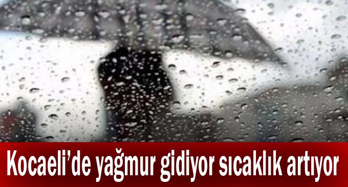 Kocaeli'de Yağmur gidiyor sıcaklık artıyor