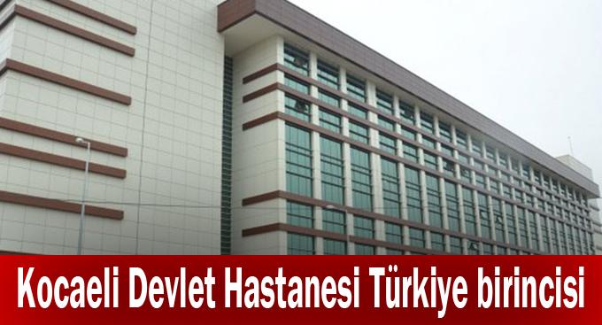 Kocaeli Devlet Hastanesi Türkiye birincisi