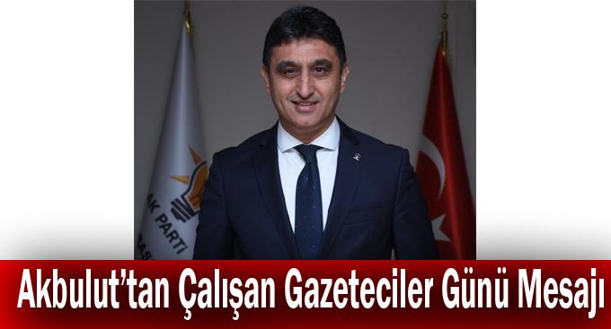 Akbulut'tan Çalışan Gazeteciler Günü Mesajı