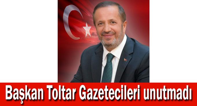 Başkan Toltar Gazetecileri unutmadı