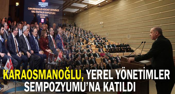 Karaosmanoğlu, Yerel Yönetimler Sempozyumu'na katıldı