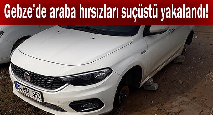 Gebze'de araba hırsızları suçüstü yakalandı!