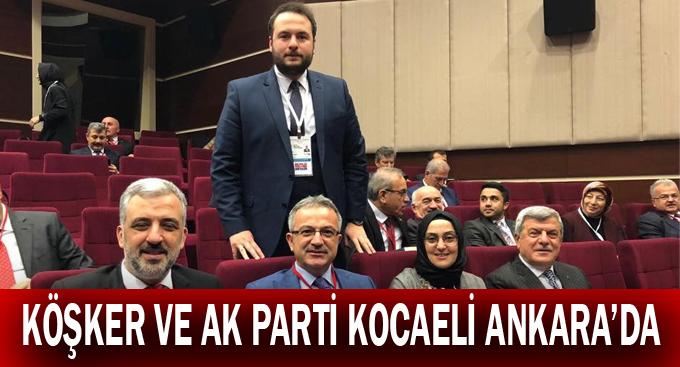 Köşker ve AK Parti Kocaeli Ankara'da