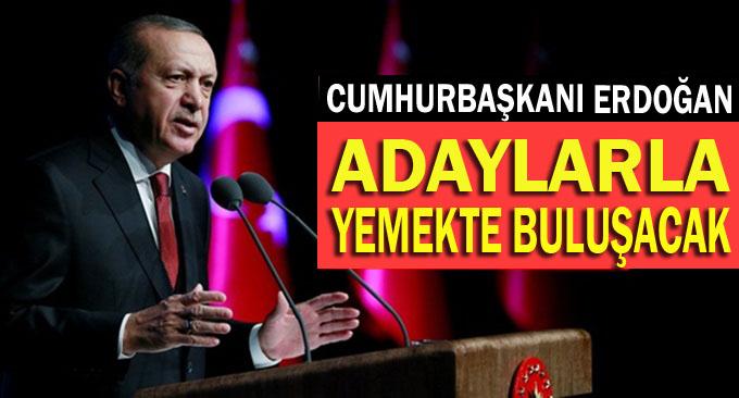 Cumhurbaşkanı Erdoğan adaylarla yemek yiyecek
