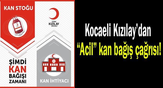 """Kocaeli Kızılay'dan """"Acil"""" kan bağış çağrısı!"""