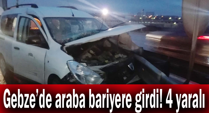 Gebze'de araba bariyere girdi!4 yaralı