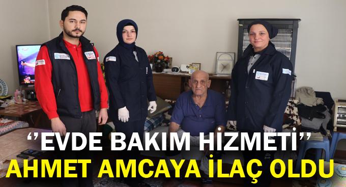 ''Evde Bakım Hizmeti'' Ahmet Amcaya ilaç oldu