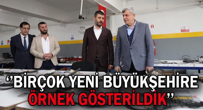 Karaosmanoğlu,''Birçok yeni Büyükşehire örnek gösterildik''