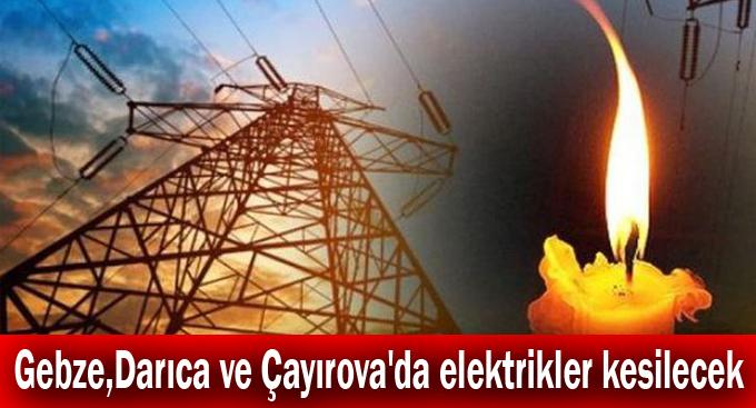 Gebze,Darıca ve Çayırova'da elektrikler kesilecek