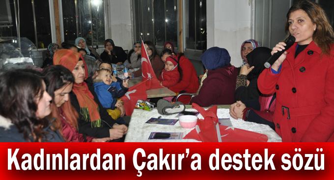 Kadınlardan Çakır'a destek sözü
