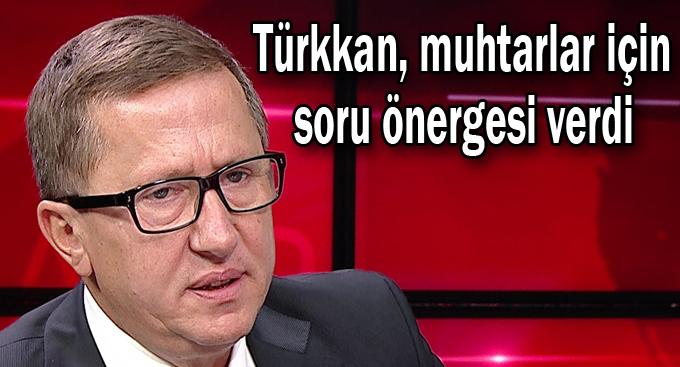Türkkan, muhtarlar için soru önergesi verdi