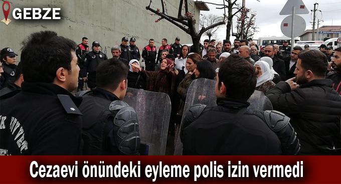 Gebze'de cezaevi önünde eylem yapmak istediler!