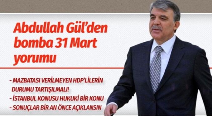 Gül'den İstanbul seçimleri için ilk yorum