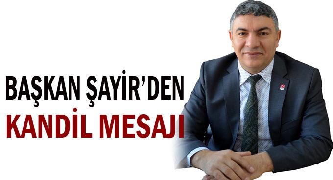 Başkan Şayir'den Kandili Mesajı