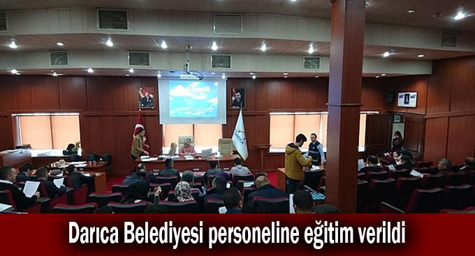 Darıca Belediyesi personeline eğitim verildi
