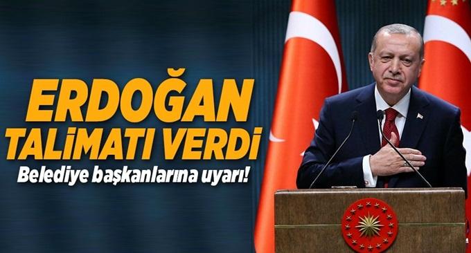 Erdoğan'dan başkanlara 6 TALİMAT