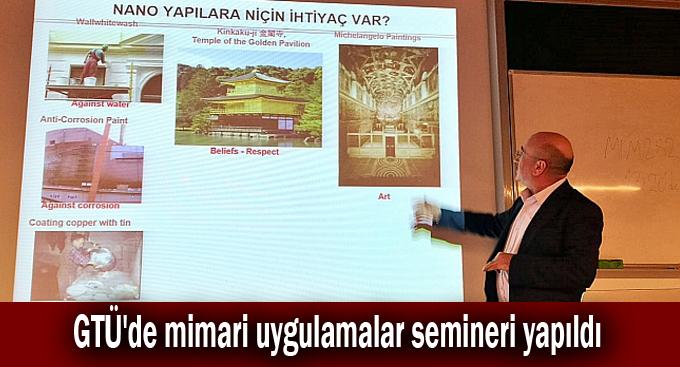 GTÜ'de mimari uygulamalar semineri yapıldı