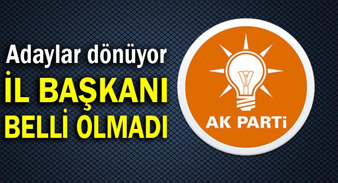 AK Partide İl Başkanı belli olmadı