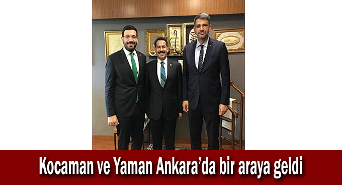Kocaman ve Yaman Ankara'da bir araya geldi