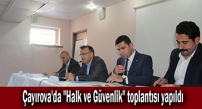 """Çayırova'da """"Halk ve Güvenlik"""" toplantısı yapıldı"""