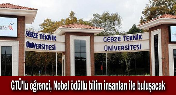 GTÜ'lü öğrenci, Nobel ödüllü bilim insanları ile buluşacak