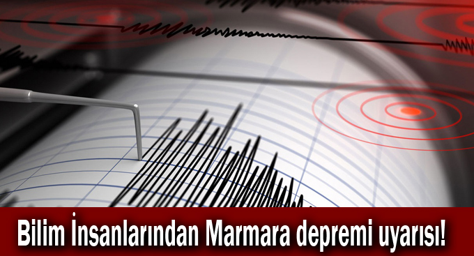 Bilim İnsanlarından Marmara depremi uyarısı!