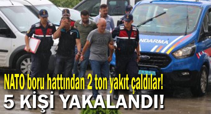 NATO boru hattından 2 ton yakıt çaldılar! 5 kişi yakalandı
